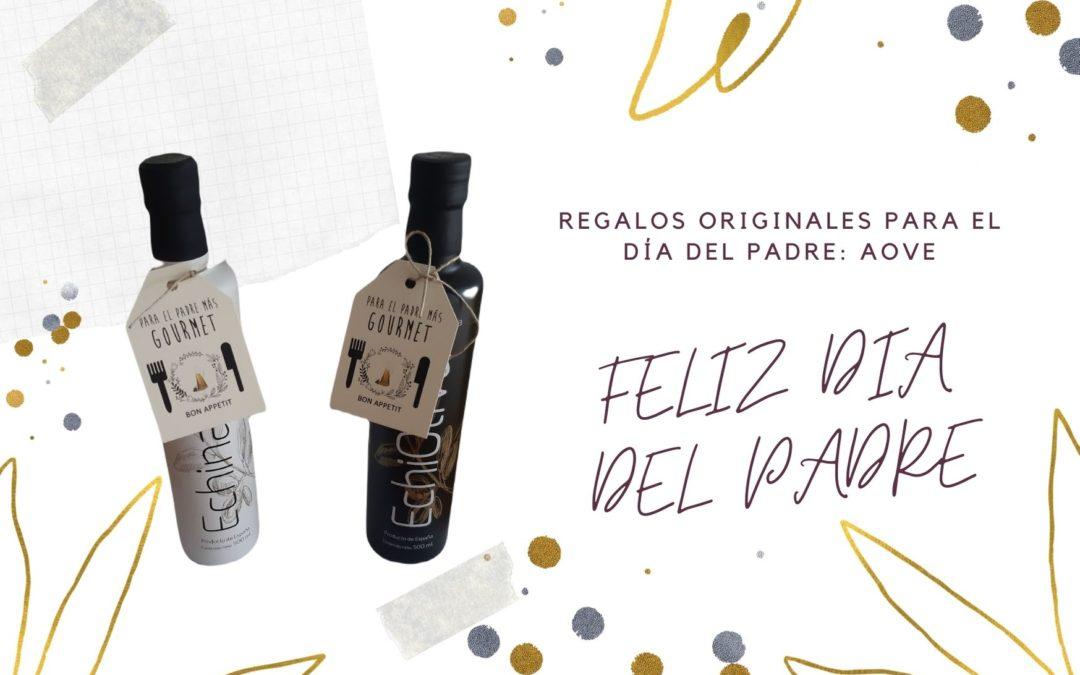 REGALOS ORIGINALES PARA EL DÍA DEL PADRE: AOVE